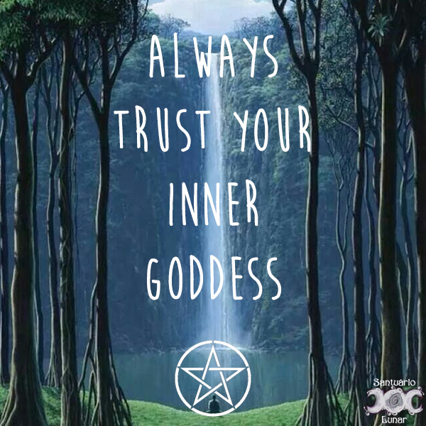 Nature is my church - 04 Always Trust Your Inner Goddess
