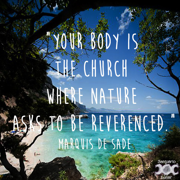 Nature is my church - 08 Your body is the church where Nature asks to be reverenced