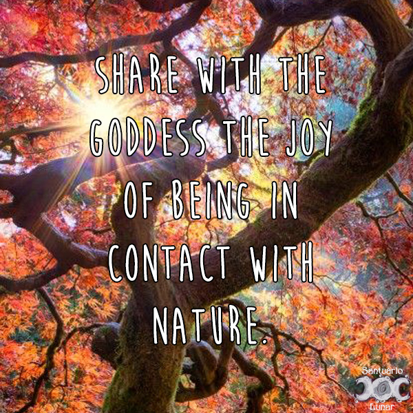 Nature is my church - 21 Share with the Goddess the joy of being in contact with nature