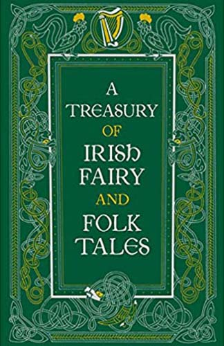 A Treasury of Irish Fairy and Folk Tales (Barnes & Noble edtion)