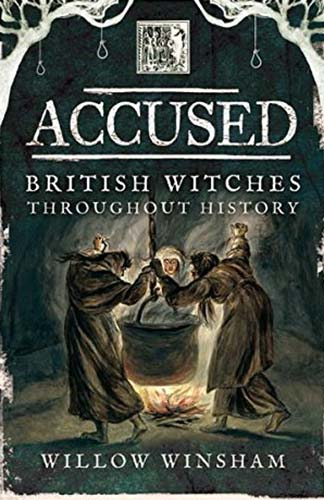 Accused - British Witches Throughout History