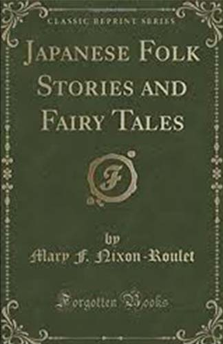 Japanese Folk Stories and Fairy Tales (Forgotten Books - Reprint)