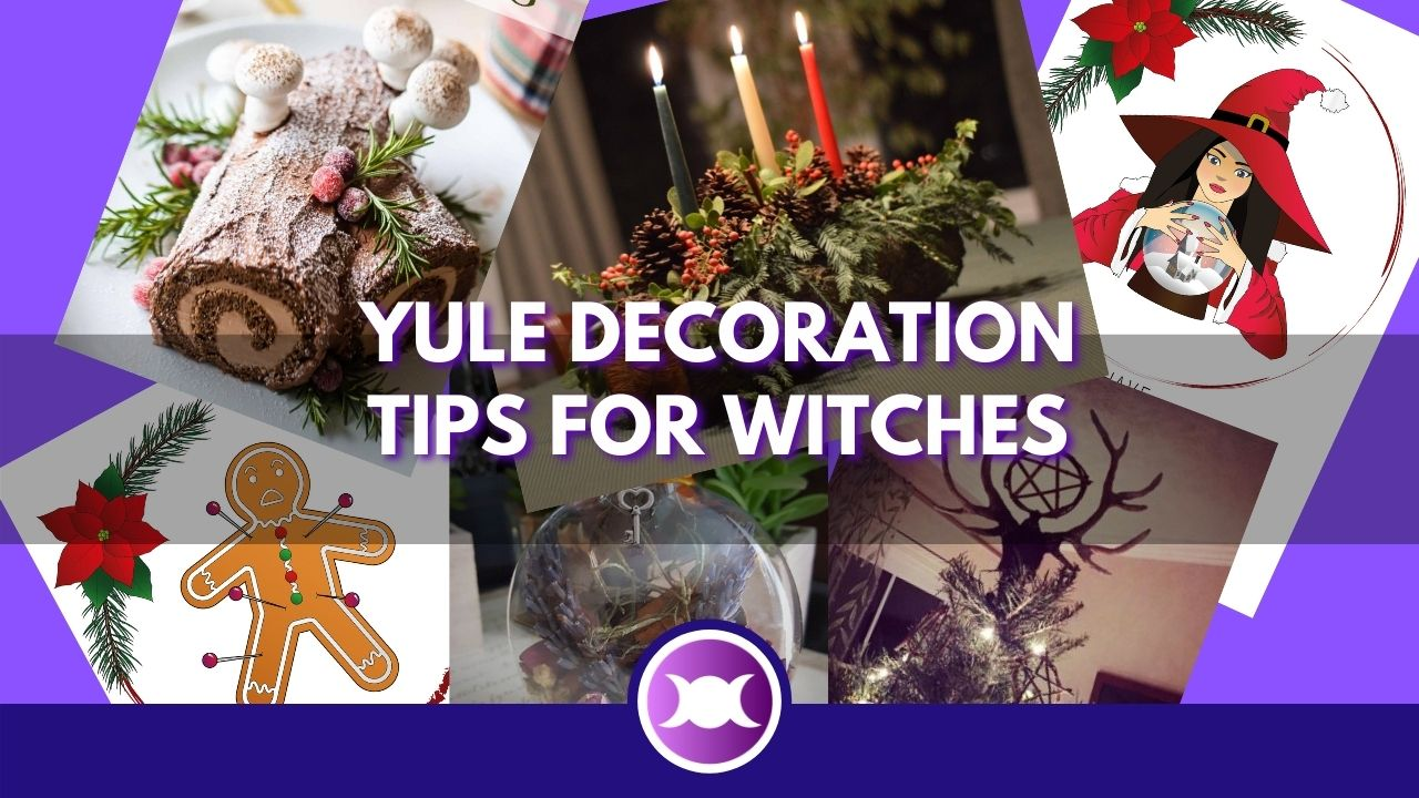 Yule Decoration Tips for Witches