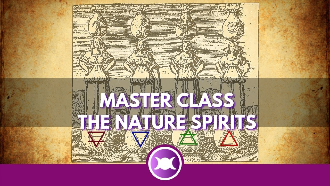 Master class the Nature Spirits (aka Elemental Beings)
